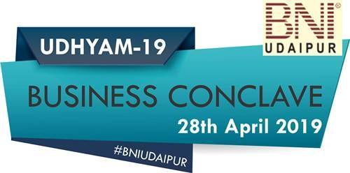 UDHYAM 19   Udaipur Business will witness new orbits at Biggest B2B Conclave by BNI Udaipur