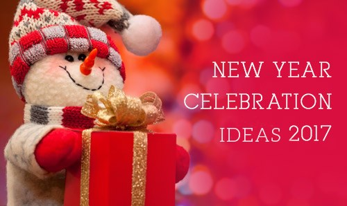 New Year Celebration Ideas 2017- You Must Give a Try!