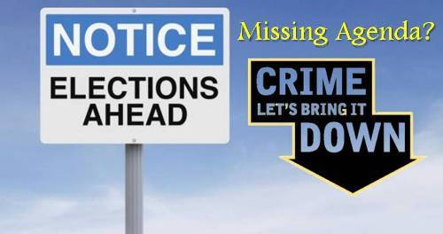Candidates have deliberately neglected Crime Reduction in their agendas?