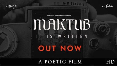 MAKTUB – It is Written   Udaipur Team releases India's First Poetic Short Film